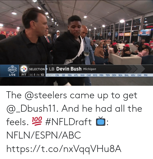 Abc, Espn, and Memes: NISS  SELECTION LB Devin Bush Michigan  DRAFT  LIVE  PIT RD 1 PK 1O  1  NEXT CIN GB MIA ATL WAS CAR NYG MIN TEN DEN SEA BAL HOU OAK PH The @steelers came up to get @_Dbush11.  And he had all the feels. 💯 #NFLDraft  📺: NFLN/ESPN/ABC https://t.co/nxVqqVHu8A