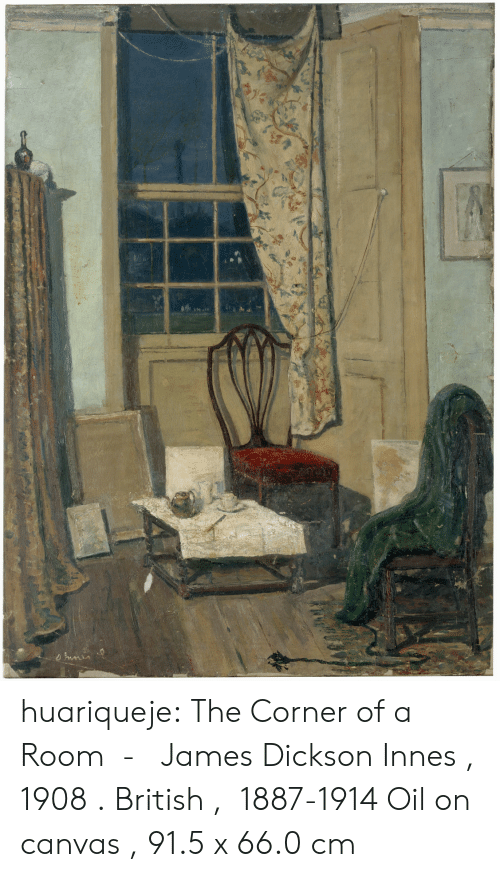 Canvas: nmin huariqueje:  The Corner of a Room  -   James Dickson Innes , 1908 . British ,  1887-1914   Oil on canvas , 91.5 x 66.0 cm