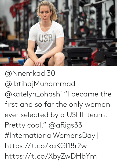 """Selected: @Nnemkadi30 @IbtihajMuhammad @katelyn_ohashi """"I became the first and so far the only woman ever selected by a USHL team. Pretty cool.""""  @aRigs33 