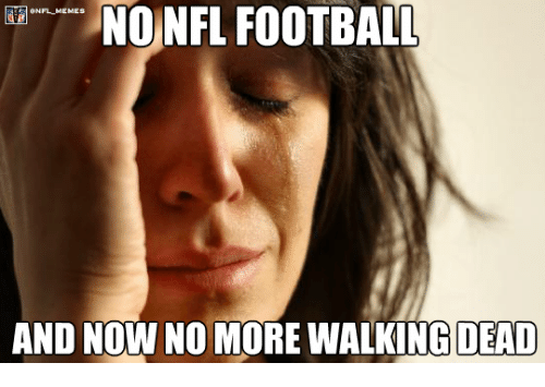 Nfl Football: NO NFL FOOTBALL  AND NOW NO MORE DEAD