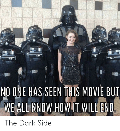 Movie, How, and Dark: NO ONE HAS SEEN THIS MOVIE BUT  WE ALL KNOW HOW IT WILL END. The Dark Side