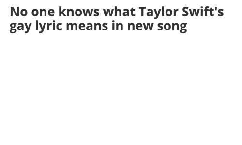 Song, Lyric, and Gay: No one knows what Taylor Swift's  gay lyric means in new song
