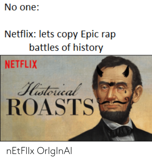 No One Netflix Lets Copy Epic Rap Battles of History NETFLIX