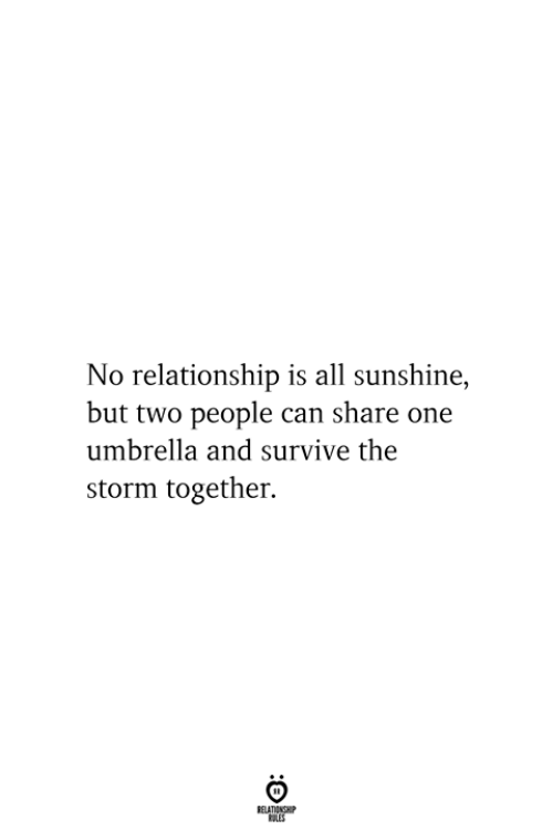 Storm, Sunshine, and Can: No relationship is all sunshine,  but two people can share one  umbrella and survive the  storm together.  RELATIONSHIP  ES