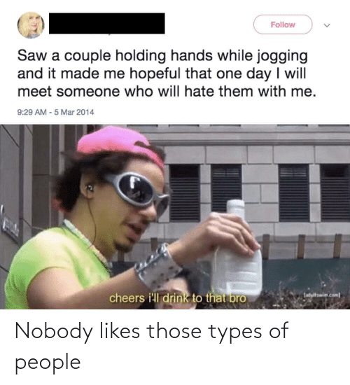 those: Nobody likes those types of people