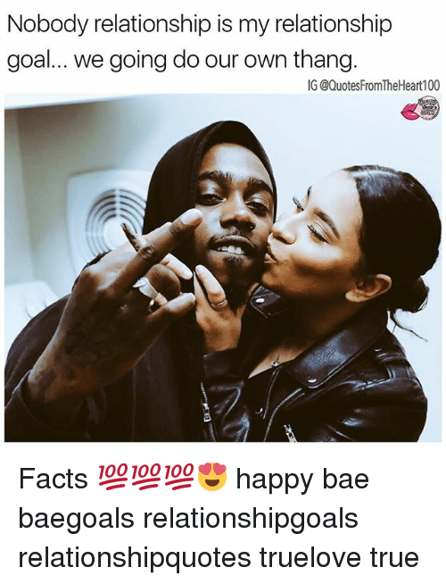 Relationship Goal: Nobody relationship is my relationship  goal... we going do our own thang.  IG @QuotesFromTheHeart100 Facts 💯💯💯😍 happy bae baegoals relationshipgoals relationshipquotes truelove true