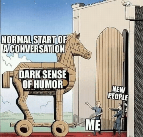 New People: NORMAL START OF  ACONVERSATION  DARK SENSE  OFHUMOR  NEW  PEOPLE  ME