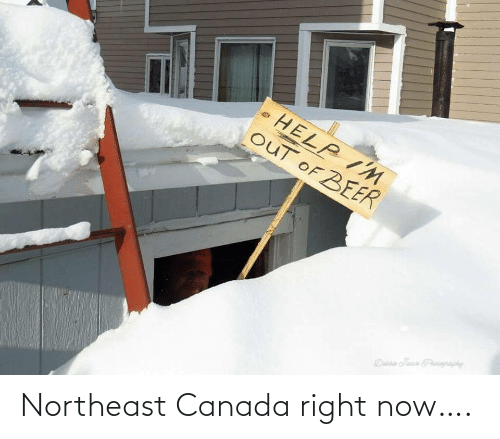 right: Northeast Canada right now….