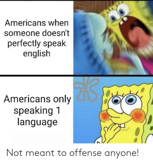 anyone: Not meant to offense anyone!