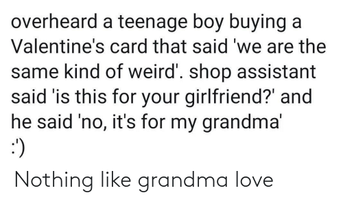 nothing: Nothing like grandma love