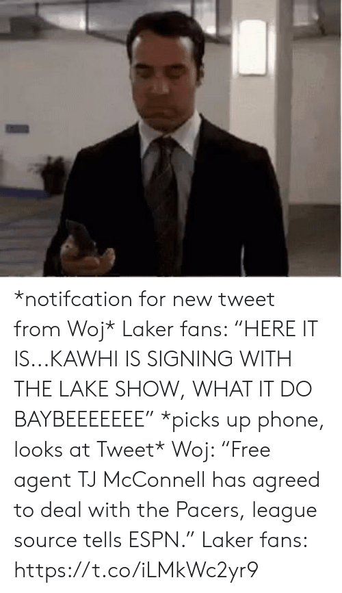 """kawhi: *notifcation for new tweet from Woj*   Laker fans: """"HERE IT IS...KAWHI IS SIGNING WITH THE LAKE SHOW, WHAT IT DO BAYBEEEEEEE""""  *picks up phone, looks at Tweet*  Woj: """"Free agent TJ McConnell has agreed to deal with the Pacers, league source tells ESPN.""""  Laker fans: https://t.co/iLMkWc2yr9"""