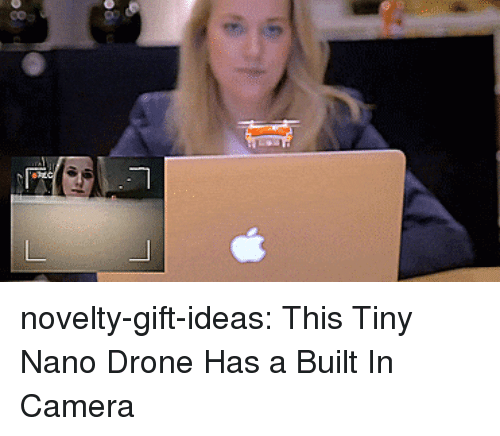 Drone, Tumblr, and Blog: novelty-gift-ideas:  This Tiny Nano Drone Has a Built In Camera