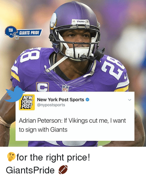Ny Giants: ny  GIANTS PRIDE  NFL  NEW  New York Post Sports  YORK  POST  any postsports  Adrian Peterson: If Vikings cut me, I want  to sign with Giants 🤔for the right price! GiantsPride 🏈