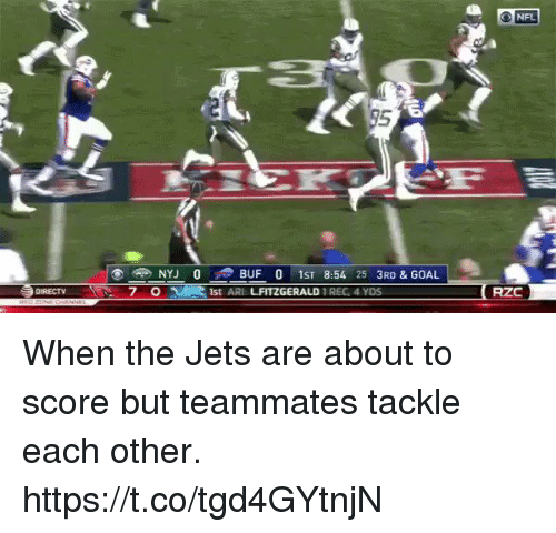 arie: O NFL  95  NYJ 0 BUF 0 1ST 8:54 25 3RD & GOAL  1st ARI LFITZGERALD REG, 4 YDS  DURECT  7 0  RZC When the Jets are about to score but teammates tackle each other. https://t.co/tgd4GYtnjN