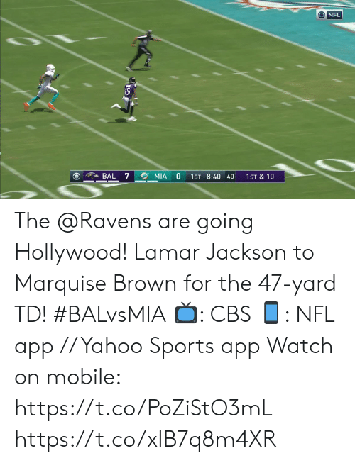 Memes, Nfl, and Sports: O NFL  BAL 7  MIA  1ST 8:40 40  1ST & 10 The @Ravens are going Hollywood!  Lamar Jackson to Marquise Brown for the 47-yard TD! #BALvsMIA  📺: CBS 📱: NFL app // Yahoo Sports app  Watch on mobile: https://t.co/PoZiStO3mL https://t.co/xIB7q8m4XR