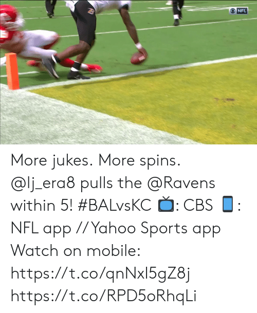 Memes, Nfl, and Sports: O NFL More jukes. More spins.  @lj_era8 pulls the @Ravens within 5! #BALvsKC  📺: CBS 📱: NFL app // Yahoo Sports app Watch on mobile: https://t.co/qnNxI5gZ8j https://t.co/RPD5oRhqLi