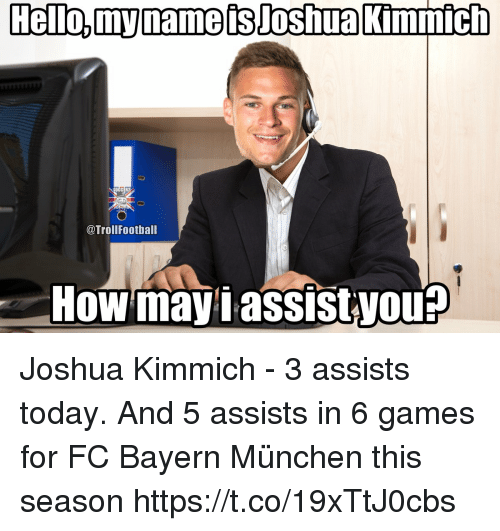 Kimmich: OCCER?  @TrollFootball  How mayiassistyou Joshua Kimmich - 3 assists today.  And 5 assists in 6 games for FC Bayern München this season https://t.co/19xTtJ0cbs