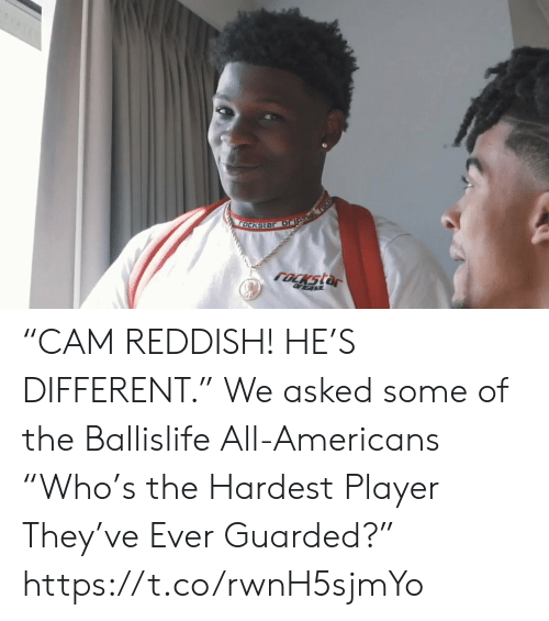 """Memes, 🤖, and Player: ocKsLE """"CAM REDDISH! HE'S DIFFERENT.""""  We asked some of the Ballislife All-Americans """"Who's the Hardest Player They've Ever Guarded?""""    https://t.co/rwnH5sjmYo"""