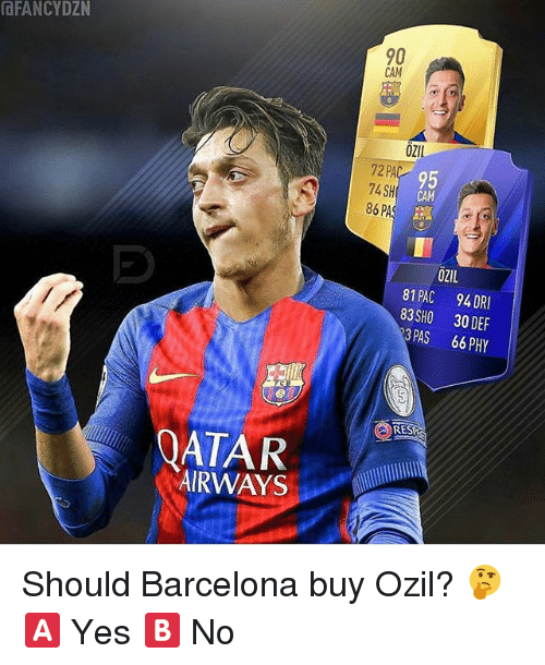 Camming: OFANCYDZN  90  CAM  OZIl  95  CAM  74 SH  86  86 PA  OZIL  81 PAC 94 DRI  83SHO 30 DEF  3 PAS 66 PHY  RES  OATAR  AIRWAYS Should Barcelona buy Ozil? 🤔 🅰️ Yes 🅱️ No