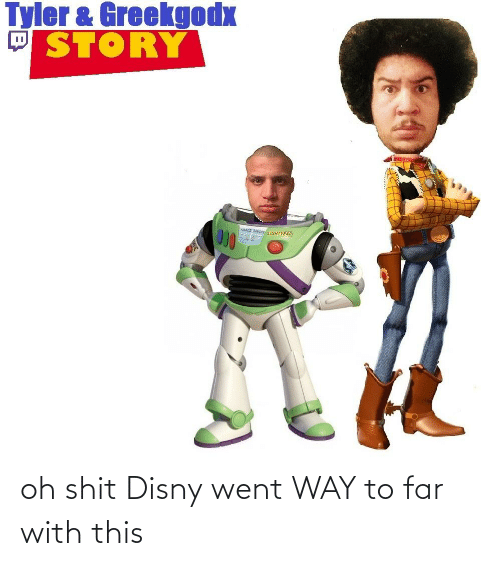 Disny: oh shit Disny went WAY to far with this