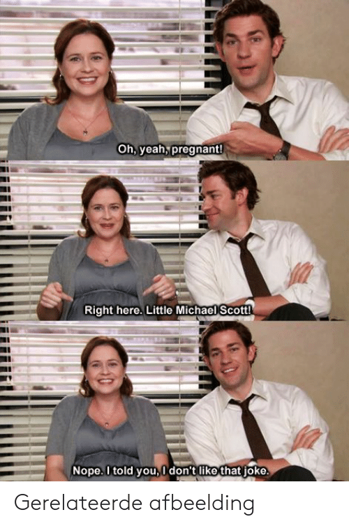 Oh Yeah Pregnant! Right Here Little Michael Scott Nope 1