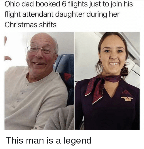 Christmas, Dad, and Flight: Ohio dad booked 6 flights just to join his  flight attendant daughter during her  Christmas shifts This man is a legend