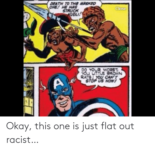 Racist: Okay, this one is just flat out racist…