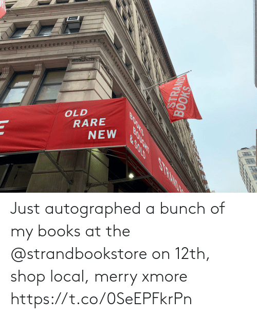 rare: OLD  RARE  NEW  SHOOS  STRAND  BOOKS  BOUGHT S RAND N  &.SOLD Just autographed a bunch of my books at the @strandbookstore on 12th, shop local, merry xmore https://t.co/0SeEPFkrPn