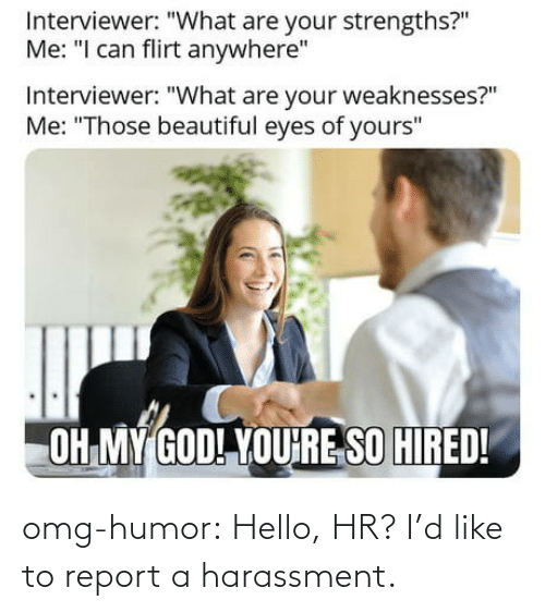 humor: omg-humor:  Hello, HR? I'd like to report a harassment.
