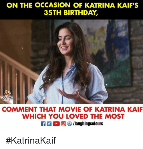 katrina: ON THE OCCASION OF KATRINA KAIF'S  35TH BIRTHDAY,  COMMENT THAT MOVIE OF KATRINA KAIF  WHICH YOU LOVED THE MOST #KatrinaKaif
