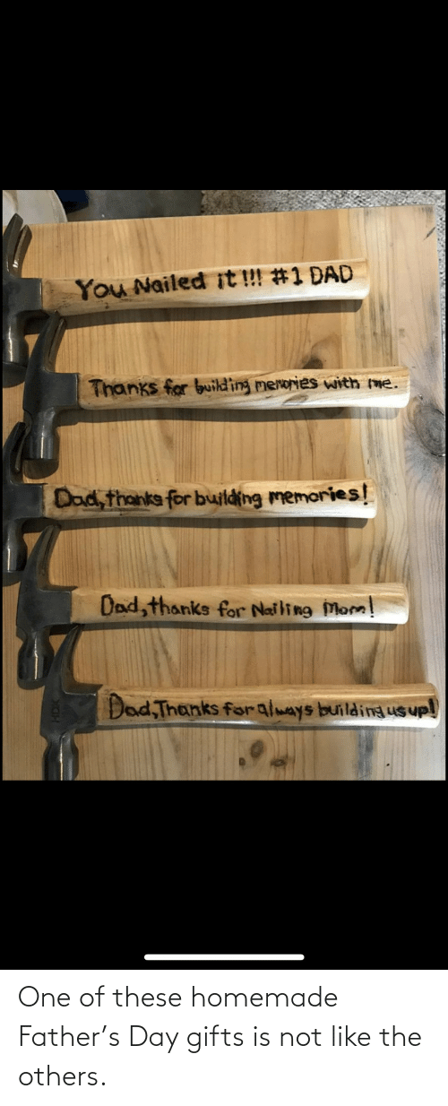 These: One of these homemade Father's Day gifts is not like the others.