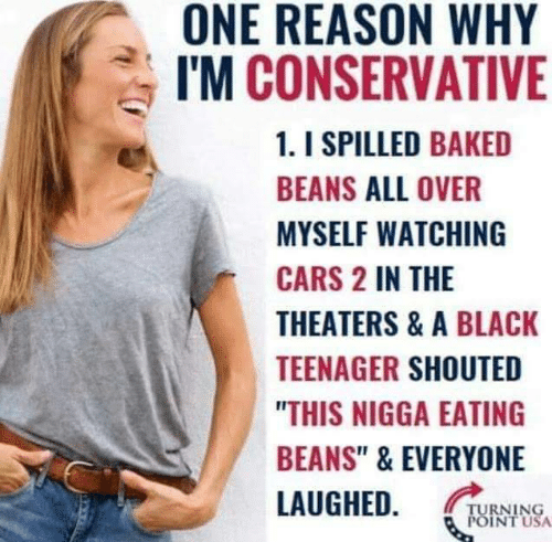 One Reason Why I M Conservative 1 I Spilled Baked Beans All Over