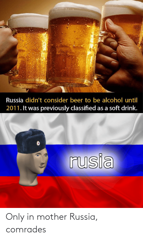 mother: Only in mother Russia, comrades