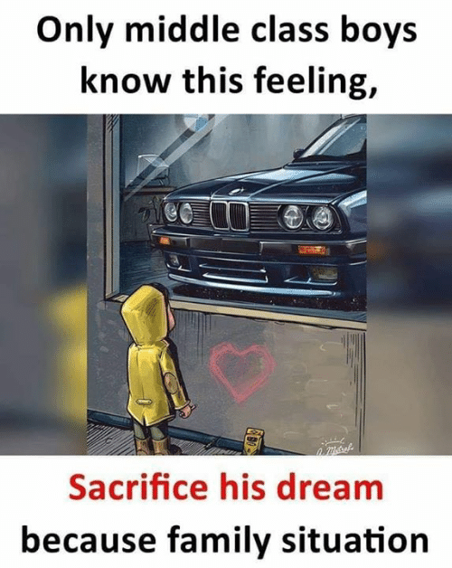Family, Memes, and Boys: Only middle class boys  know this feeling,  Sacrifice his dream  because family situation