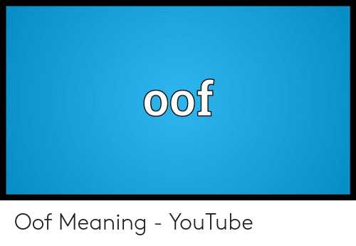Oof Oof Meaning - YouTube | Youtube com Meme on