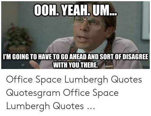 🐣 25+ Best Memes About Lumbergh Quotes | Lumbergh Quotes Memes