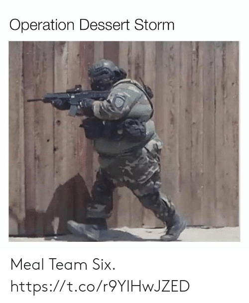 operation: Operation Dessert Storm Meal Team Six. https://t.co/r9YIHwJZED
