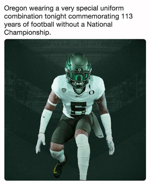 Football, Nfl, and Oregon: Oregon wearing a very special uniform  combination tonight commemorating 113  years of football without a National  Championship.  2