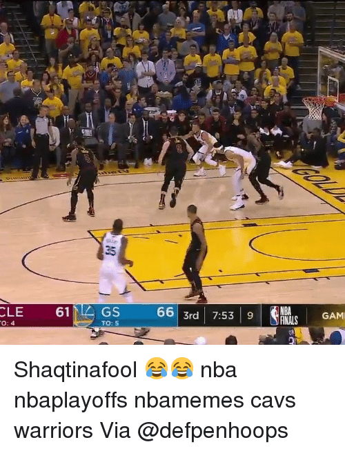 Basketball, Cavs, and Nba: OsO  CLE  0: 4  61 GS  66 3rd 7.S  TO: 5  INALS GAM Shaqtinafool 😂😂 nba nbaplayoffs nbamemes cavs warriors Via @defpenhoops
