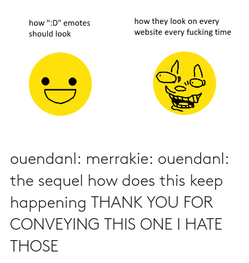 Keep: ouendanl: merrakie:  ouendanl:  the sequel  how does this keep happening  THANK YOU FOR CONVEYING THIS ONE I HATE THOSE