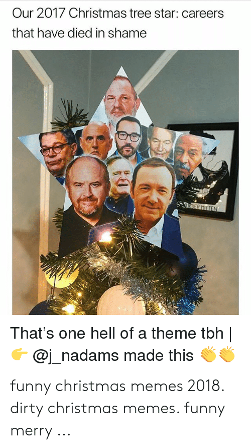 Funny Christmas Memes 2018.Our 2017 Christmas Tree Star Careers That Have Died In Shame