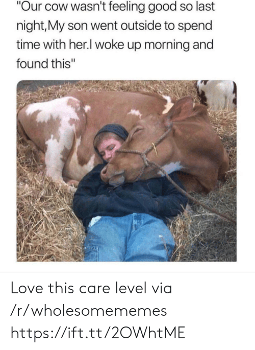 """Love, Good, and Time: """"Our cow wasn't feeling good so last  night,My son went outside to spend  time with her.I woke up morning and  found this"""" Love this care level via /r/wholesomememes https://ift.tt/2OWhtME"""