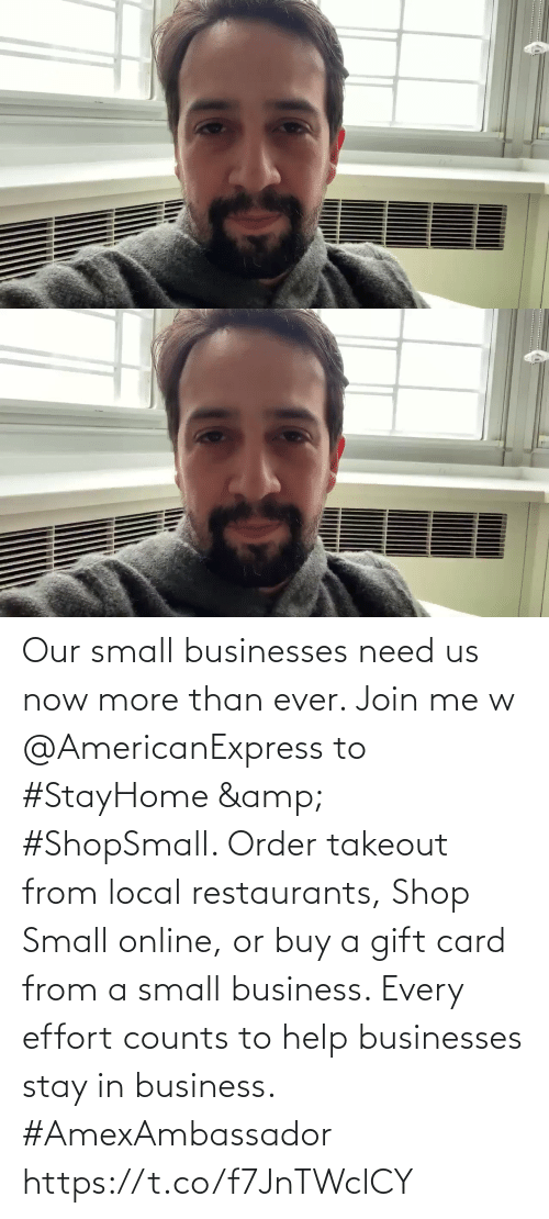 From: Our small businesses need us now more than ever. Join me w @AmericanExpress to #StayHome & #ShopSmall. Order takeout from local restaurants, Shop Small online, or buy a gift card from a small business. Every effort counts to help businesses stay in business. #AmexAmbassador https://t.co/f7JnTWclCY