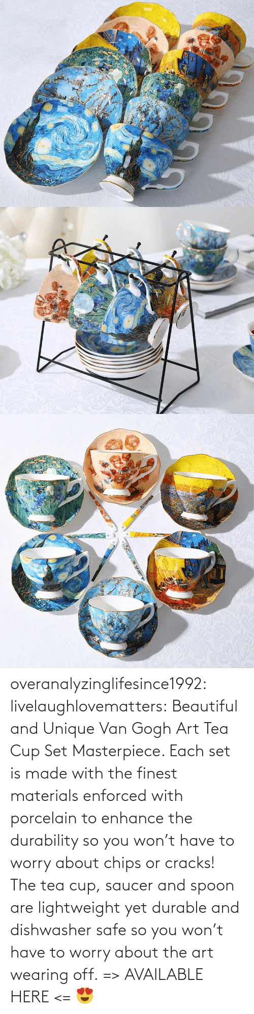 made: overanalyzinglifesince1992: livelaughlovematters:  Beautiful and Unique Van Gogh Art Tea Cup Set Masterpiece. Each set is made with the finest materials enforced with porcelain to enhance the durability so you won't have to worry about chips or cracks! The tea cup, saucer and spoon are lightweight yet durable and dishwasher safe so you won't have to worry about the art wearing off. => AVAILABLE HERE <=    😍