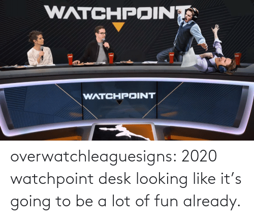 like: overwatchleaguesigns:  2020 watchpoint desk looking like it's going to be a lot of fun already.