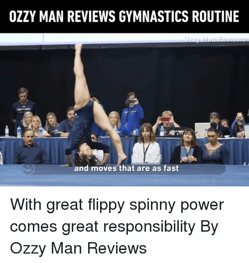 Dank, Gymnastics, and Power: OZZY MAN REVIEWS GYMNASTICS ROUTINE  and moves that are as fast With great flippy spinny power comes great responsibility   By Ozzy Man Reviews