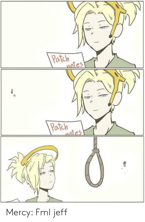 Fml, Mercy, and Patch: Partch  notes  Patch  Potch Mercy: Fml jeff
