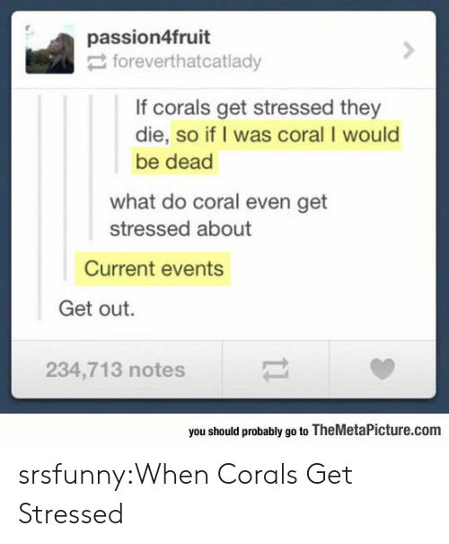 Passion4fruit Foreverthatcatlady if Corals Get Stressed They