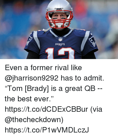 """best ever: PATRIOTS Even a former rival like @jharrison9292 has to admit.  """"Tom [Brady] is a great QB -- the best ever."""" https://t.co/dCDExCBBur (via @thecheckdown) https://t.co/P1wVMDLczJ"""