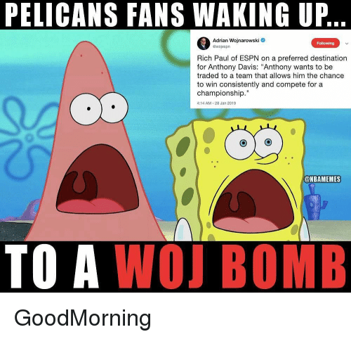 """Espn, Nba, and Anthony Davis: PELICANS FANS WAKING UP  Adrian Wojnarowski  ewojespn  Following  Rich Paul of ESPN on a preferred destination  for Anthony Davis: """"Anthony wants to be  traded to a team that allows him the chance  to win consistently and compete for a  championship.""""  4:14 AM-28 Jan 2019  TO A WOJ BOMB GoodMorning"""